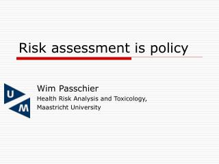 Risk assessment is policy