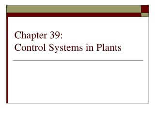Chapter 39: Control Systems in Plants