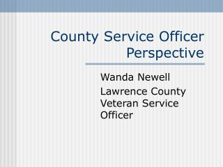 County Service Officer Perspective