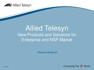 Allied Telesyn New Products and Solutions for Enterprise and NSP Market