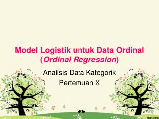 Model Logistik untuk  Data Ordinal ( Ordinal  Regression )