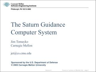 The Saturn Guidance Computer System Jim Tomayko Carnegie Mellon jet@cs.cmu