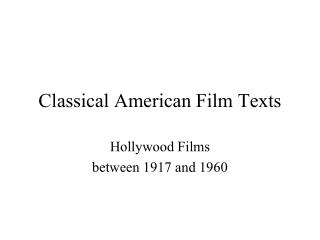 Classical American Film Texts