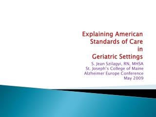Explaining American Standards of Care in Geriatric Settings