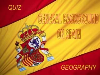 GENERAL BACKGROUND  ON SPAIN