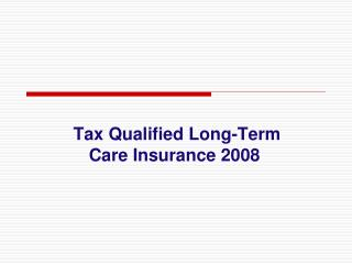 Tax Qualified Long-Term  Care Insurance 2008