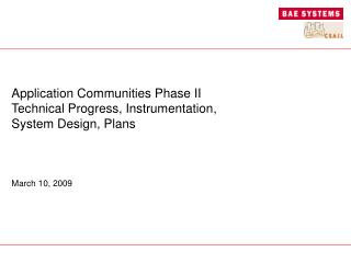 Application Communities Phase II Technical Progress, Instrumentation,  System Design, Plans
