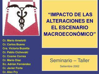 Cr. Mario Amelotti  Cr. Carlos Bueno Cra. Victoria Buzetta  Cr. Pablo Cichevski Cr. Cosme Correa