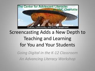 Screencasting  Adds a New Depth to Teaching and Learning  for You and Your Students