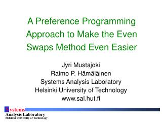 A Preference Programming Approach to Make the Even Swaps Method Even Easier