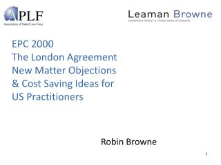 EPC 2000  The London Agreement   New Matter Objections  & Cost Saving Ideas for  US Practitioners