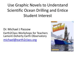 Use Graphic Novels to Understand Scientific Ocean Drilling and Entice Student Interest