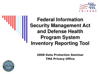 Federal Information Security Management Act and Defense Health Program System Inventory Reporting Tool