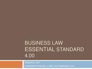 Business Law Essential  Standard  4.00