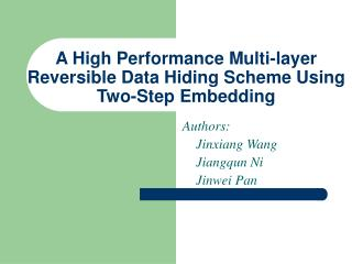 A High Performance Multi-layer Reversible Data Hiding Scheme Using Two-Step Embedding