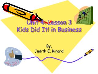Unit 4: Lesson 3 Kids Did It! in Business