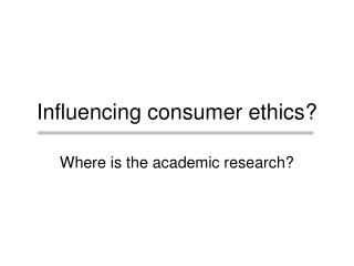 Influencing consumer ethics?