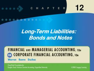 Long-Term Liabilities: Bonds and Notes