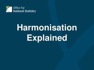 Harmonisation Explained