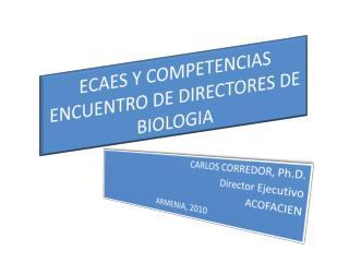 ECAES Y COMPETENCIAS ENCUENTRO DE DIRECTORES DE BIOLOGIA