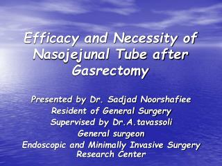 Efficacy and Necessity of Nasojejunal Tube after Gasrectomy