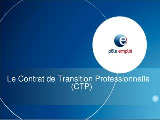 Le Contrat de Transition Professionnelle 				(CTP)