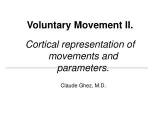 Voluntary Movement II.