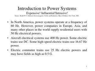 Introduction to Power Systems Expensive InfluentialIntrusive Source: Riadh W. Y. Habash, Electromagnetic Fields and Radi