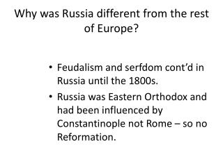Why was Russia different from the rest of Europe?
