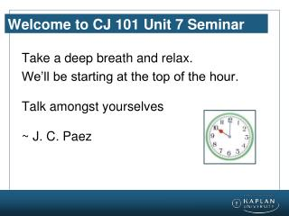 Welcome to CJ 101 Unit 7 Seminar