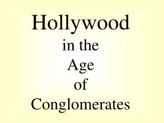 Hollywood in the Age of Conglomerates