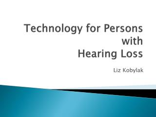 Technology for Persons with Hearing Loss