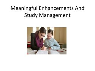 Meaningful Enhancements And Study Management