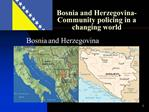 Bosnia and Herzegovina-Community policing in a changing world