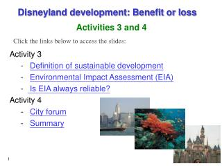 Activity 3 Definition of sustainable development Environmental Impact Assessment (EIA)  Is EIA always reliable? Activity