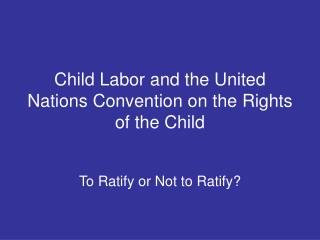 Child Labor and the United Nations Convention on the Rights of the Child