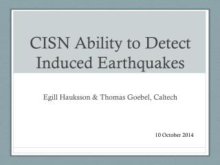 CISN Ability to Detect Induced Earthquakes