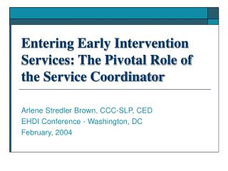 Entering Early Intervention Services: The Pivotal Role of the Service Coordinator