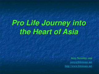Pro Life Journey into the Heart of Asia