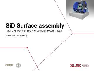 SiD  Surface assembly