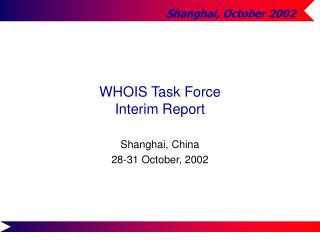 WHOIS Task Force Interim Report
