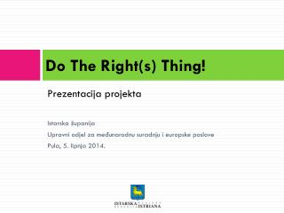 Do The Right(s)  Thing!