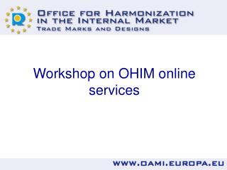 Workshop on OHIM online services