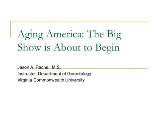 Aging America: The Big Show is About to Begin