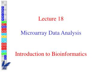 Lecture 18 Microarray Data Analysis  Introduction to Bioinformatics
