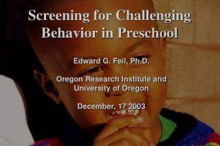 Screening for Challenging Behavior in Preschool