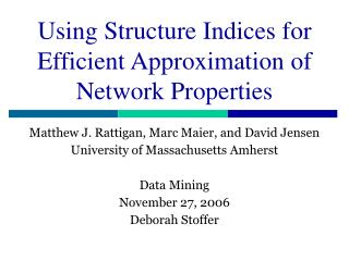 Using Structure Indices for Efficient Approximation of Network Properties