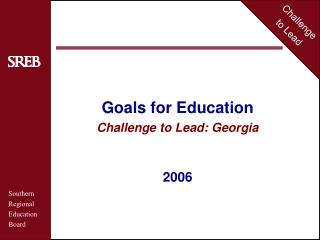 Goals for Education Challenge to Lead: Georgia 2006