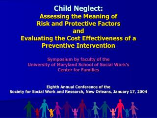 Symposium by faculty of the  University of Maryland School of Social Work's  Center for Families