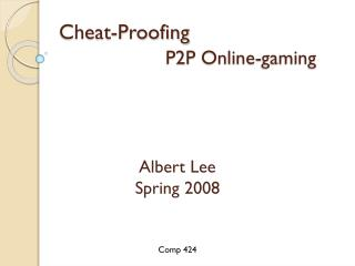 Cheat-Proofing  P2P Online-gaming